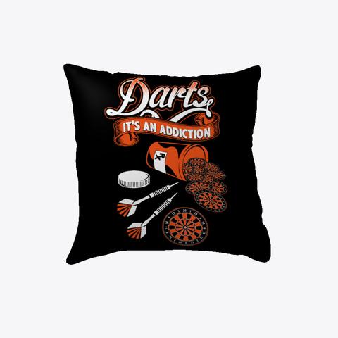 Darts: It's An Addiction Pillows Black T-Shirt Front