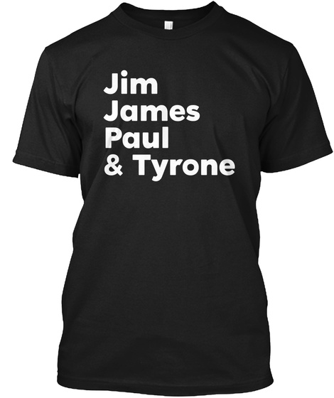 Jim James Paul & Tyrone Black Camiseta Front