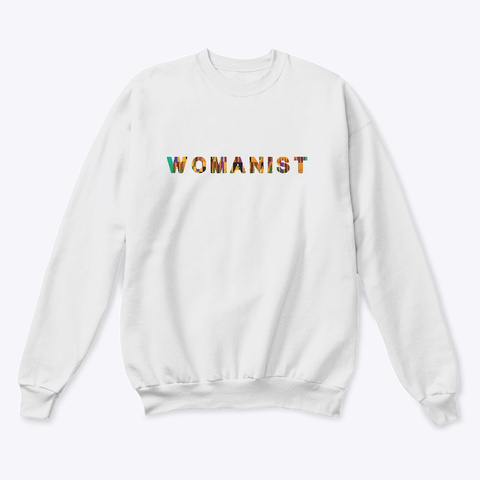 Womanist White  T-Shirt Front