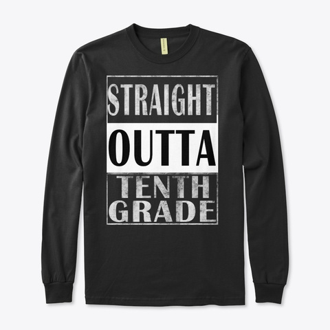Awesome Gift Straight Outta Tenth Grade Black T-Shirt Front
