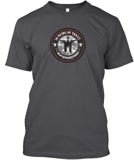 In Metal We Trust Www.Heavymetaltshirts.Net Charcoal T-Shirt Front
