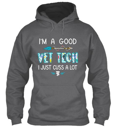Vet Tech Just Cuss A Lot Dark Heather T-Shirt Front