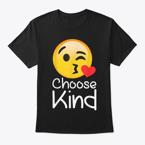 Choose Kind Teacher Emoji Choose Black T-Shirt Front