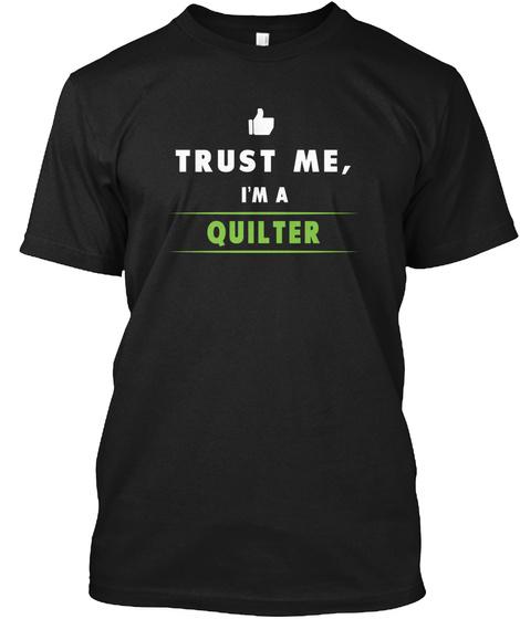 Quilter Trust Me Shirt/Hoodie/Mug Black T-Shirt Front