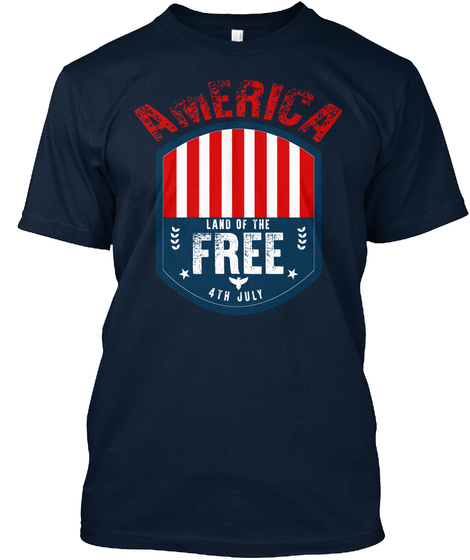 America Land Of The Free 4th July New Navy T-Shirt Front