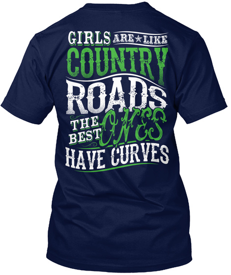 Girls Are Like Country Roads The Best Ones Have Curves Navy T-Shirt Back