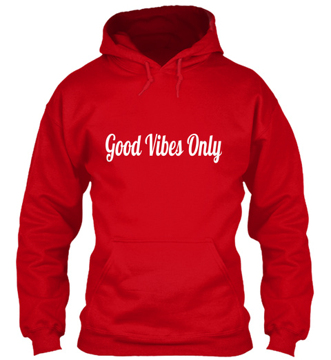 Good Vibes Only Red Sweatshirt Front
