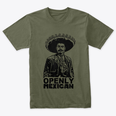 Openly Mexican (Zapata) Military Green T-Shirt Front