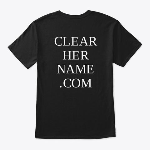 Clear Her Name Black T-Shirt Back