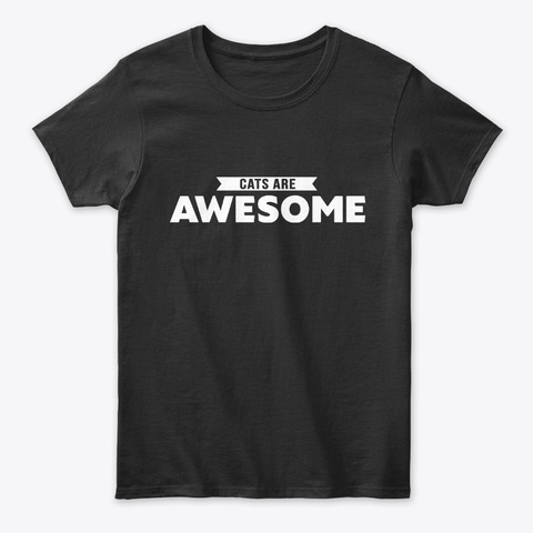 Cats Are Awesome Kitten Lover Gift Black T-Shirt Front