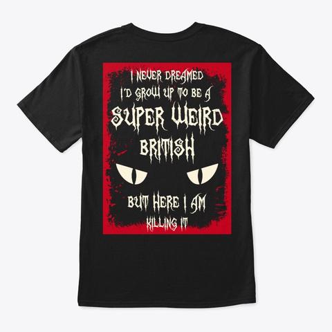 Super Weird British Shirt Black T-Shirt Back