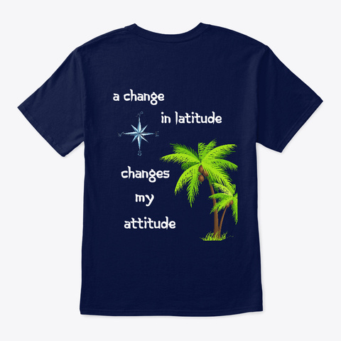 Change In Latitude Tee, Tank And Hoodie Navy T-Shirt Back