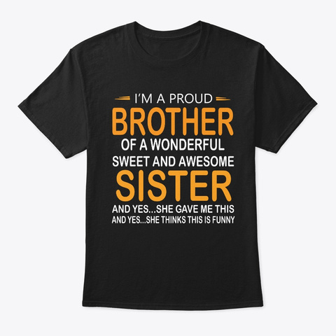 I'm A Proud Brother ...T Shirt Black T-Shirt Front