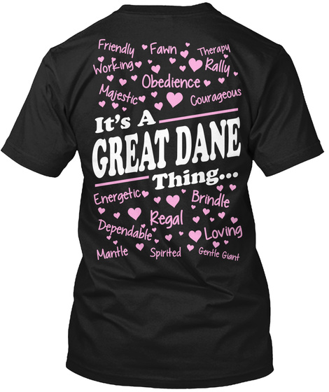 It's A Great Dane Thing... Black T-Shirt Back