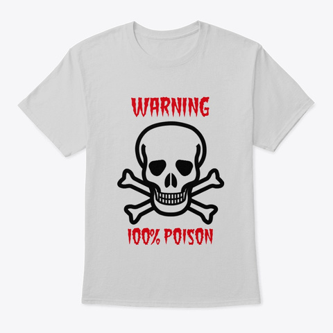 Warning 100% Poison Light Steel T-Shirt Front