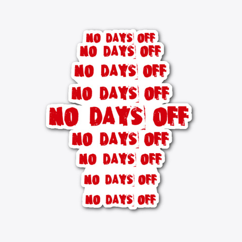 No Days Off  Standard T-Shirt Front