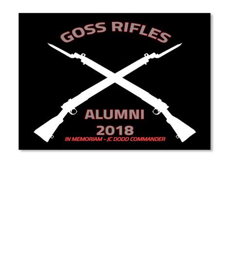 Goss Rifles Alumni 2018 In Memoriam   Jc Dodo Commander Black T-Shirt Front
