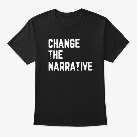 change the narrative shirt