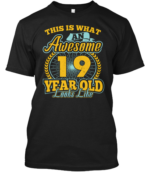 This Is What Awesome 19 Year Old T Shirt Black T-Shirt Front