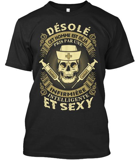 Desole Cet Homme Est Deja Pris Par Une Infirmiere Intelligente Et Sexy Black T-Shirt Front