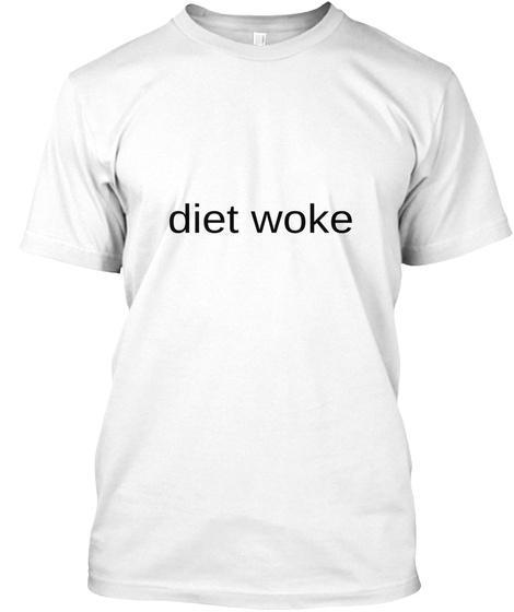 Diet Woke White T-Shirt Front