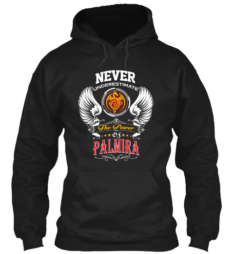 Never Underestimate The Power Of Palmira Black T-Shirt Front