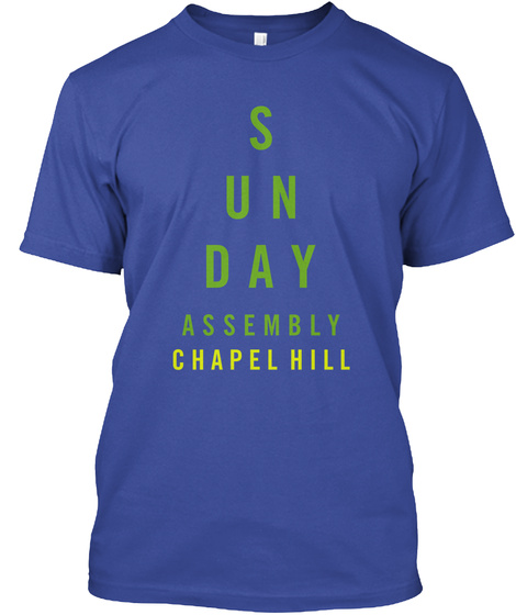 Sunday Assembly Chapel Hill  Deep Royal T-Shirt Front