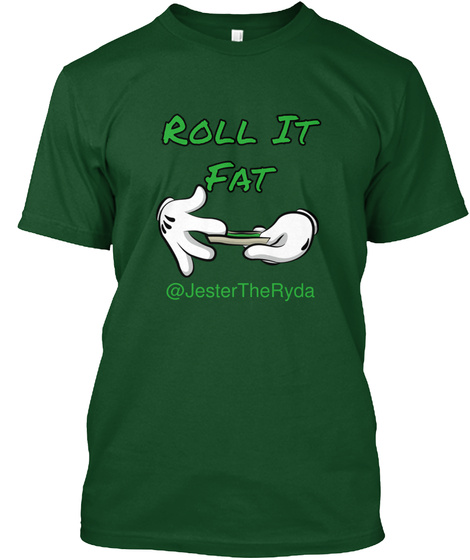 Roll It Fat @Jester The Ryda Deep Forest T-Shirt Front