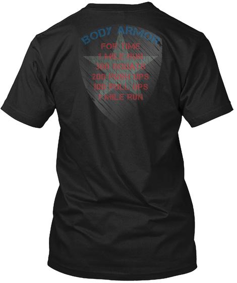 Body Armor For Time 1 Mile Run 300 Squats 200 Push Ups 100 Pull Ups 1 Mile Run Black T-Shirt Back