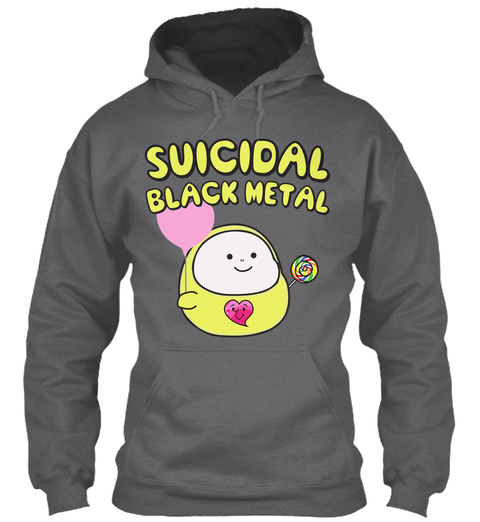Suicidal Black Metal Hoodie Dark Heather T-Shirt Front