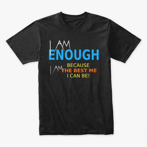 I Am Enough Black T-Shirt Front