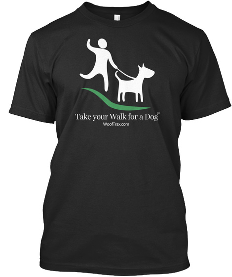 Take Your Walk For A Dog Woot Trax. Com T-Shirt Front
