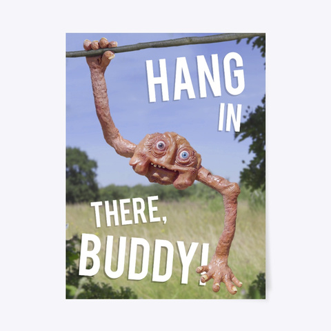 Hang In There Buddy Poster Standard T-Shirt Front