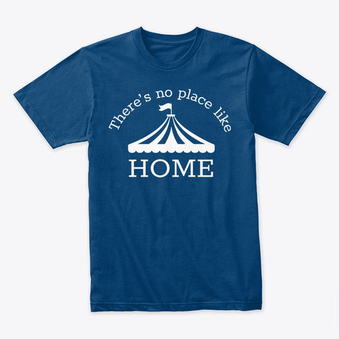 There's No Place Like Home Cool Blue T-Shirt Front