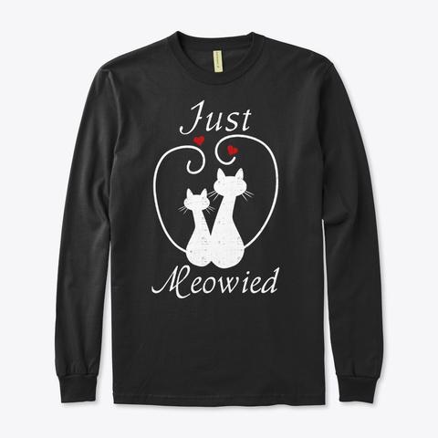 Just Meowied Cat Sweatshirt Black T-Shirt Front
