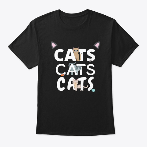 Cats Cats Cats | Kitten Kitty Cat Pet Black T-Shirt Front
