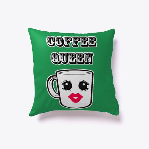 Coffee Queen  Green T-Shirt Front