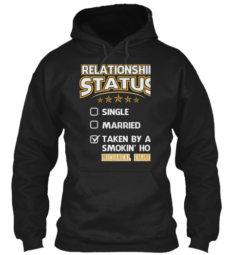 Relationship Status Single Married Taken By A Smokin Hot Mechanical Engineer Black T-Shirt Front