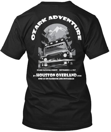 Ozark Adventure Ozark National Forest September 1 4, 2017 By Houston Overland.Com Find Us O. Facebook And Instagram Black Camiseta Back