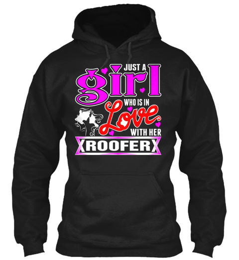 A Girl Love With Her Roofer Black T-Shirt Front