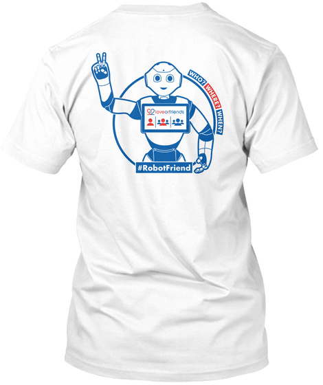 #Robot Friend T Shirt White T-Shirt Back