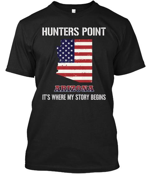 Hunters Point Az   Story Begins Black T-Shirt Front