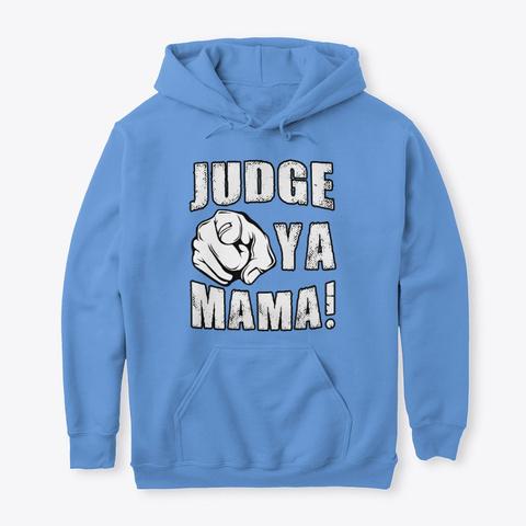 Judge Ya Mama! Carolina Blue T-Shirt Front