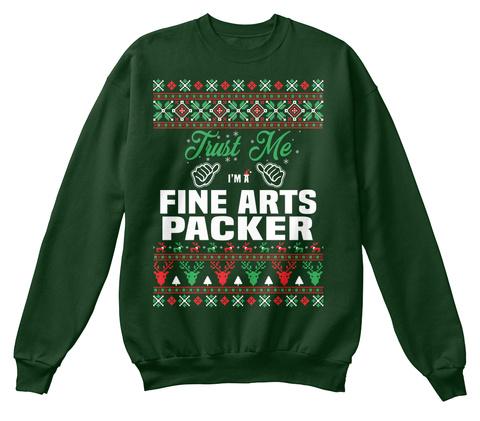 Trust Me I'm A Fine Arts Packer Deep Forest  T-Shirt Front
