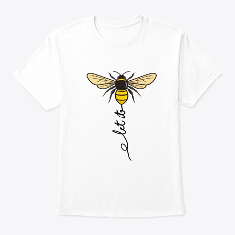 let it bee shirts