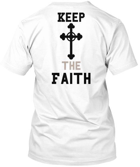 Keep The Faith White T-Shirt Back