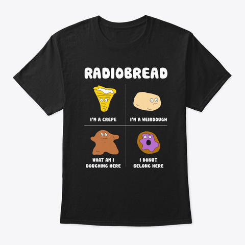 Radio Bread Funny T Shirt Black T-Shirt Front