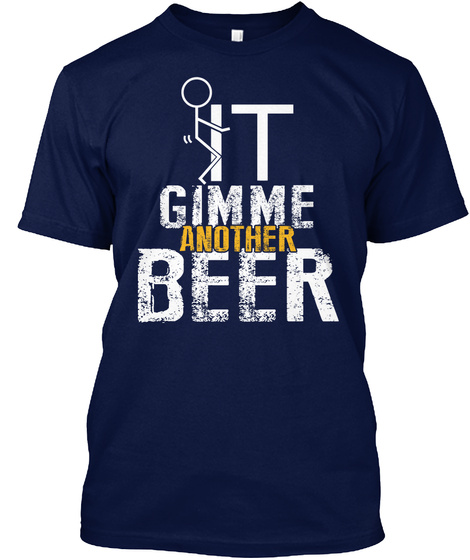 It Gimme Another Beer Navy T-Shirt Front
