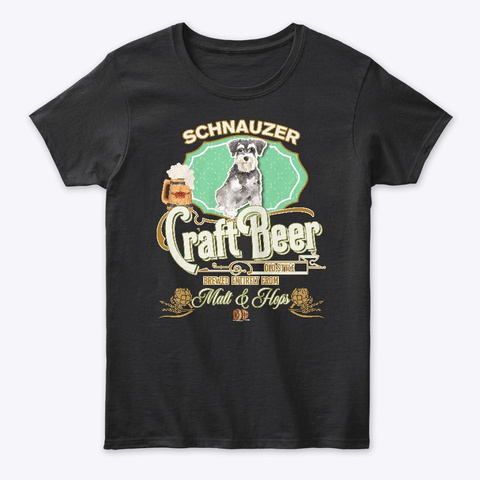 Miniature Schnauzer Gifts Dog Beer Lover Black T-Shirt Front