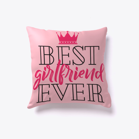 Girlfriend Pillow   Best Girlfriend Ever Pink Kaos Front